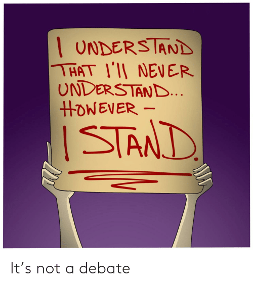 Not A: It's not a debate
