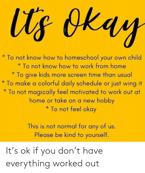 OK: It's ok if you don't have everything worked out