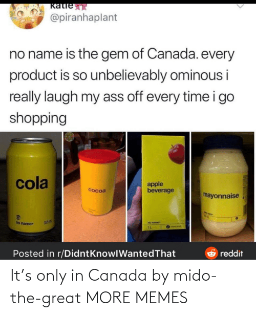 The Great: It's only in Canada by mido-the-great MORE MEMES
