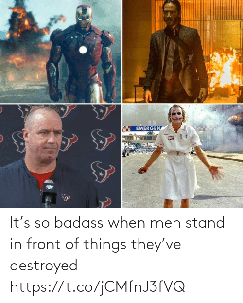 men: It's so badass when men stand in front of things they've destroyed https://t.co/jCMfnJ3fVQ