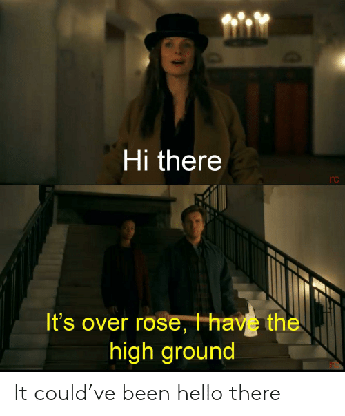 Been: It could've been hello there