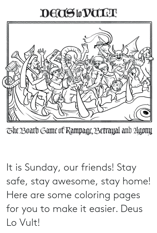 pages: It is Sunday, our friends! Stay safe, stay awesome, stay home! Here are some coloring pages for you to make it easier. Deus Lo Vult!