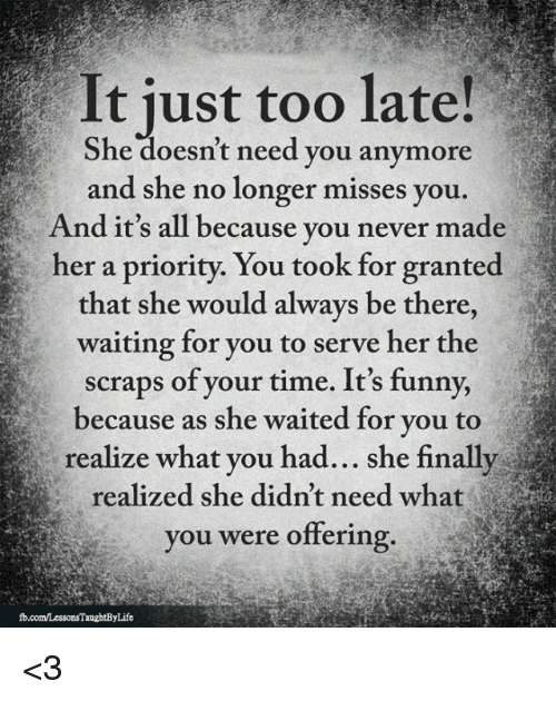 What You Never Realized You Were >> It Iust Too Late She Doesn T Need You Anymore And She No Longer