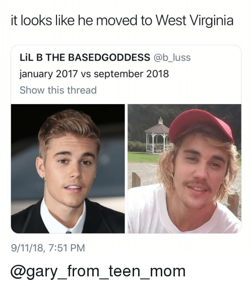 Lil B: it looks like he moved to West Virginia  LİL B THE BASEDGODDESS @bJuss  january 2017 vs september 2018  Show this thread  9/11/18, 7:51 PM @gary_from_teen_mom