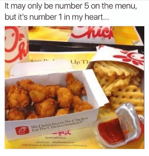 On The Menu: It may only be number 5 on the menu,  but it's number 1 in my heart.  Up T  We Didnt Invent Tw Chicken  hest The Chicken Sanck