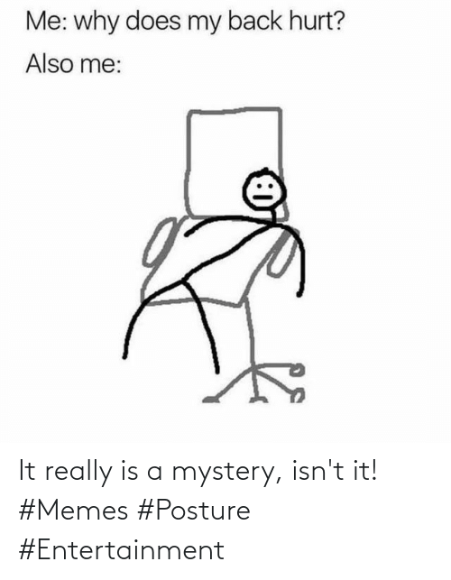 Mystery: It really is a mystery, isn't it! #Memes #Posture #Entertainment