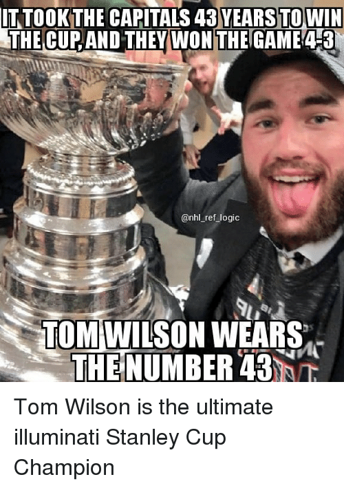 stanley cup: IT TOOK THE CAPITALS 43 YEARS TO WIN  THE CUP AND THEY WON THE GAME43  @nhl_ref logic  TOMIWIUSON WEARS  THE NUMBER 43 Tom Wilson is the ultimate illuminati Stanley Cup Champion
