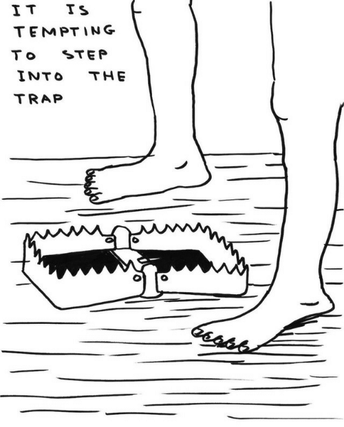 trap: IT TS  TEMPTING  STEP  T o  INTO  THE  TRAP
