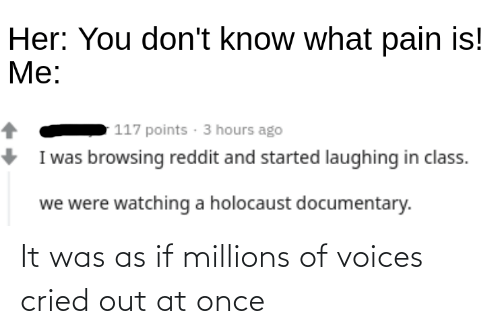 Millions: It was as if millions of voices cried out at once