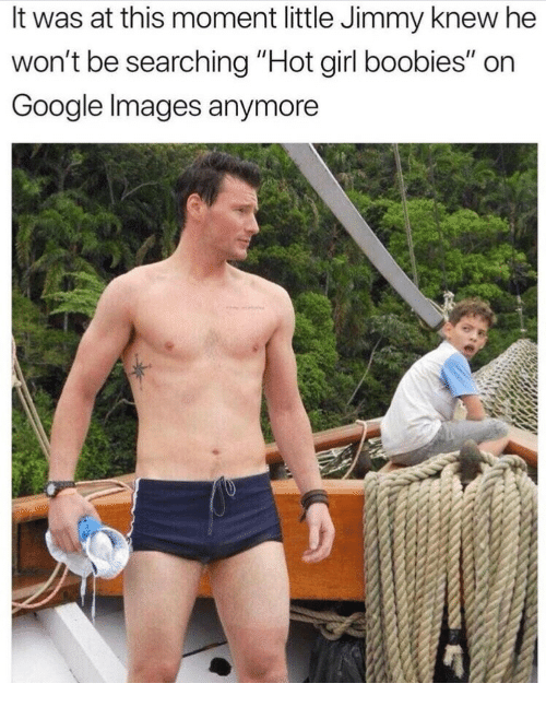 """google images: It was at this moment little Jimmy knew he  won't be searching """"Hot girl boobies"""" on  Google Images anymore"""