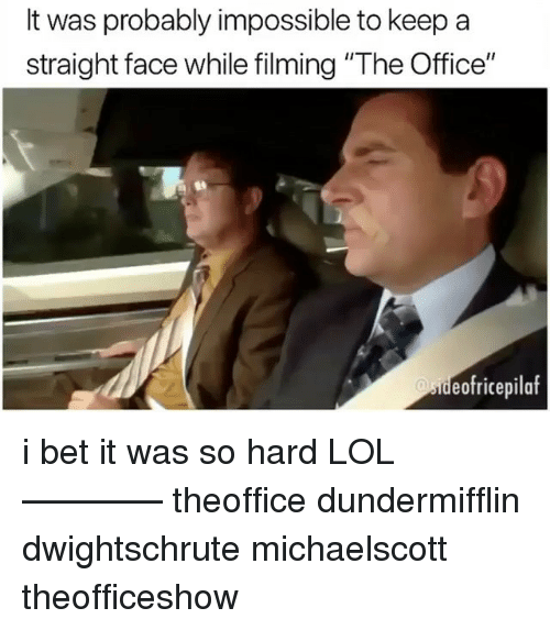 """I Bet, Lol, and Memes: It was probably impossible to keep a  straight face while filming """"The Office""""  eofricepilaf i bet it was so hard LOL ———— theoffice dundermifflin dwightschrute michaelscott theofficeshow"""