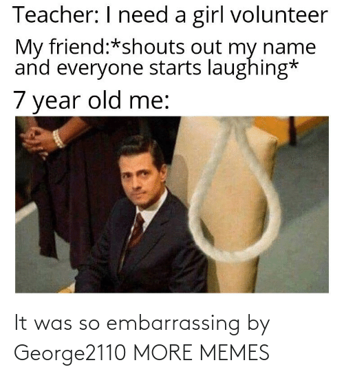 embarrassing: It was so embarrassing by George2110 MORE MEMES
