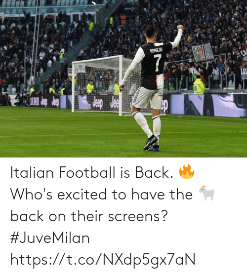 excited: Italian Football is Back. 🔥  Who's excited to have the 🐐 back on their screens?  #JuveMilan https://t.co/NXdp5gx7aN