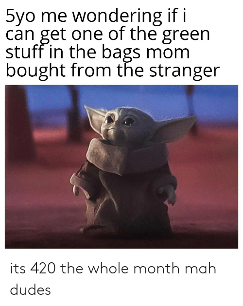 Reddit, Mah, and  Month: its 420 the whole month mah dudes