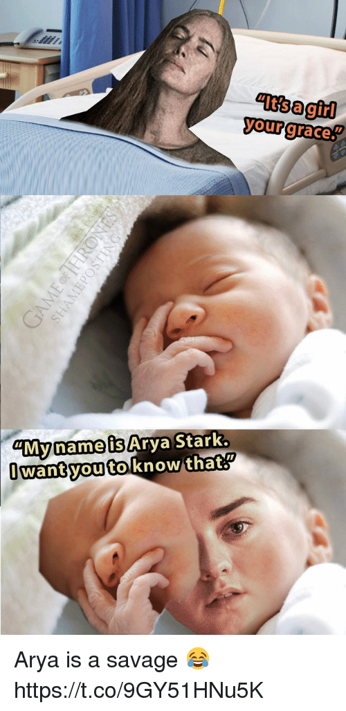 """Starked: """"It's a girl  your grace.  MynameisArya Stark.  wantyoutoknow/  that Arya is a savage 😂 https://t.co/9GY51HNu5K"""