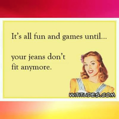 Dank, Games, and 🤖: It's all fun and games until.  ..  your jeans don't  fit anymore.