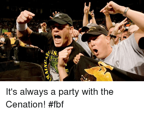 Party, Always, and Fbf: It's always a party with the Cenation! #fbf