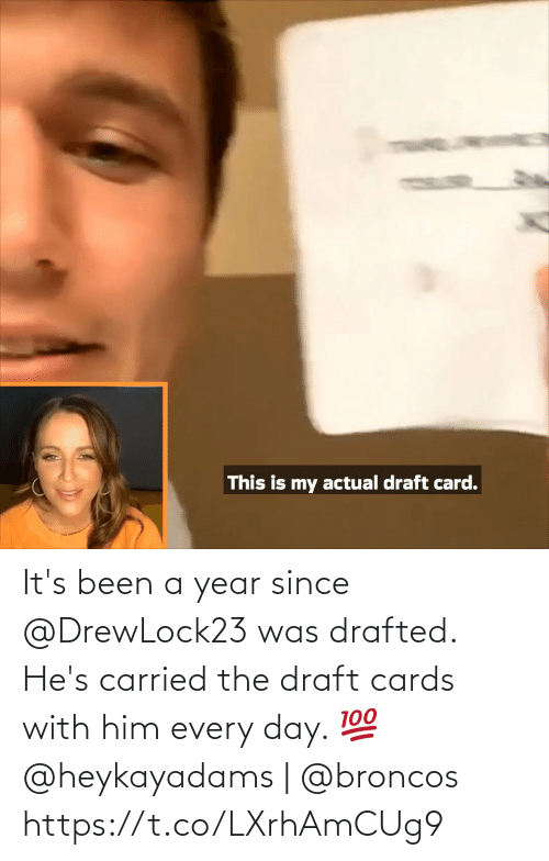 year: It's been a year since @DrewLock23 was drafted.  He's carried the draft cards with him every day. 💯  @heykayadams | @broncos https://t.co/LXrhAmCUg9