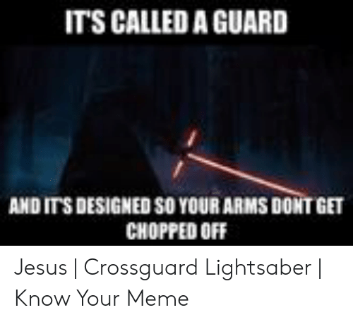 crossguard lightsaber: ITS CALLED A GUARD  AND ITS DESIGNED SO YOUR ARMS DONT GET  CHOPPED OFF Jesus   Crossguard Lightsaber   Know Your Meme