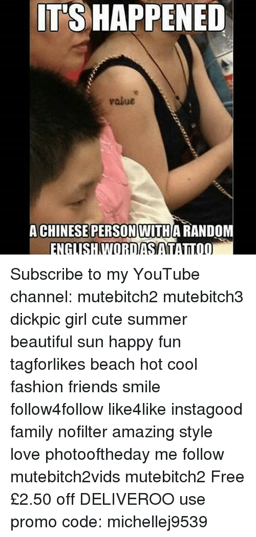 Randos: IT'S HAPPENED  value  CHINESE PERSON WITH A RANDO  ENGLISHWORRIDASATAINOO Subscribe to my YouTube channel: mutebitch2 mutebitch3 dickpic girl cute summer beautiful sun happy fun tagforlikes beach hot cool fashion friends smile follow4follow like4like instagood family nofilter amazing style love photooftheday me follow mutebitch2vids mutebitch2 Free £2.50 off DELIVEROO use promo code: michellej9539