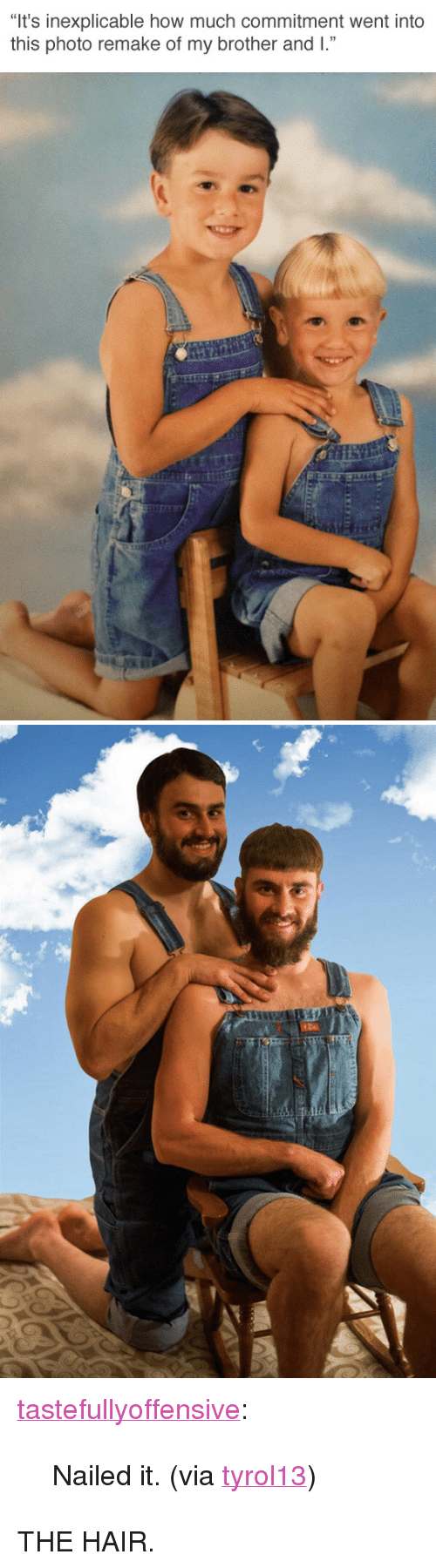 """Reddit, Tumblr, and Blog: """"It's inexplicable how much commitment went into  this photo remake of my brother and I."""" <p><a href=""""http://tumblr.tastefullyoffensive.com/post/159685557573/nailed-it-via-tyrol13"""" class=""""tumblr_blog"""">tastefullyoffensive</a>:</p>  <blockquote><p>Nailed it. (via <a href=""""https://www.reddit.com/user/tyrol13"""">tyrol13</a>)</p></blockquote>  <p>THE HAIR.</p>"""