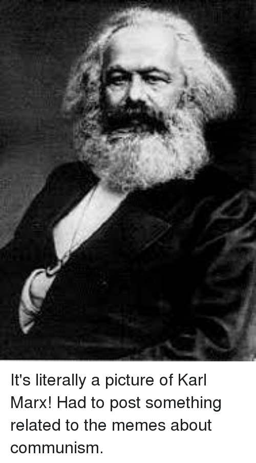 its literally a picture of karl marx had to post 24325147 ✅ 25 best memes about picture of karl marx picture of karl