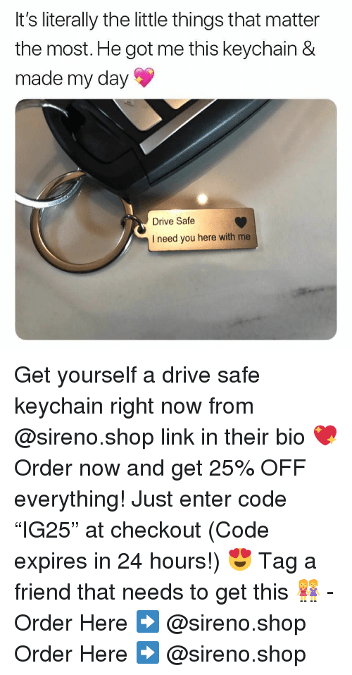"""Drive Safe: It's literally the little things that matter  the most. He got me this keychain &  made my day  Drive Safe  I need you here with me Get yourself a drive safe keychain right now from @sireno.shop link in their bio 💖 Order now and get 25% OFF everything! Just enter code """"IG25"""" at checkout (Code expires in 24 hours!) 😍 Tag a friend that needs to get this 👭 - Order Here ➡️ @sireno.shop Order Here ➡️ @sireno.shop"""