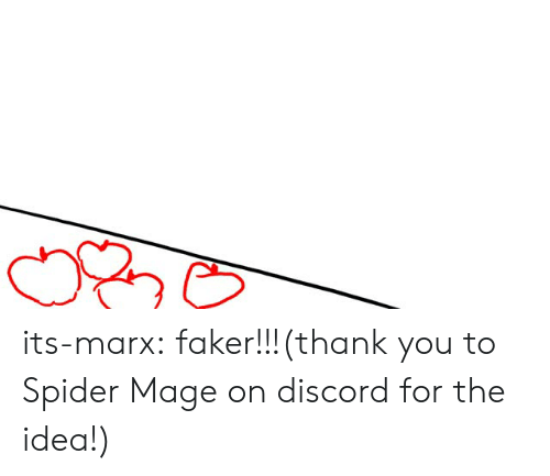 Spider, Tumblr, and Thank You: its-marx:  faker!!!(thank you to Spider Mage on discord for the idea!)