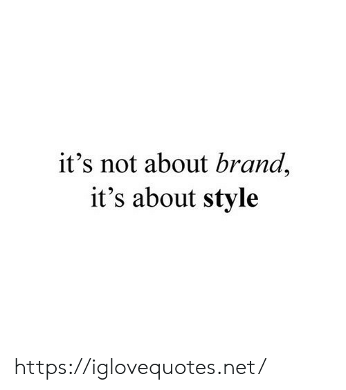 Net, Brand, and Href: it's not about brand,  it's about style https://iglovequotes.net/