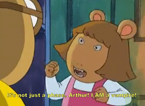 Arthurs: It's not just a phase Arthur! lAM a vampire!