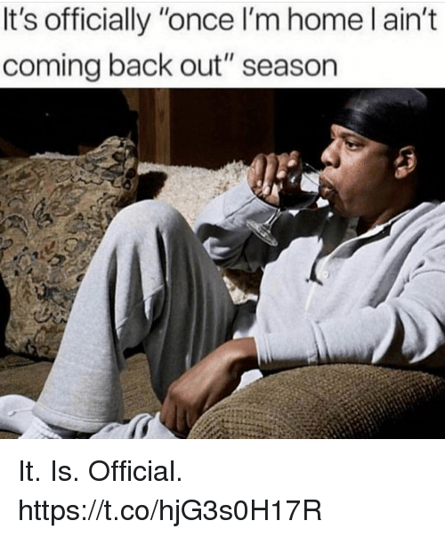 """Funny, Home, and Back: It's officially """"once l'm home l ain't  coming back out"""" season It. Is. Official. https://t.co/hjG3s0H17R"""