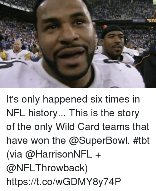 nfl history: It's only happened six times in NFL history...  This is the story of the only Wild Card teams that have won the @SuperBowl. #tbt (via @HarrisonNFL + @NFLThrowback) https://t.co/wGDMY8y74P