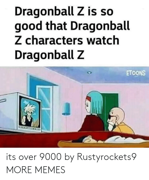 over 9000: its over 9000 by Rustyrockets9 MORE MEMES