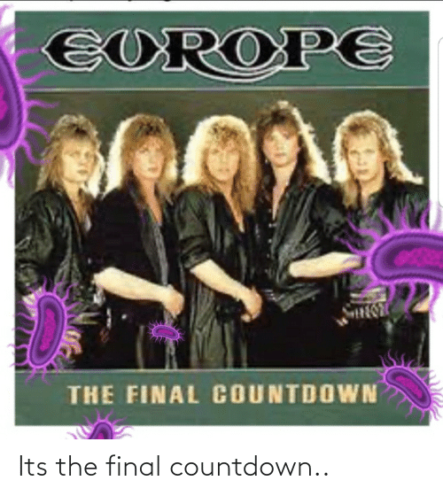 the final countdown: Its the final countdown..