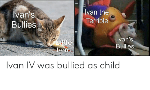 ivan: Ivan IV was bullied as child