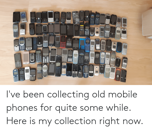 Collecting: I've been collecting old mobile phones for quite some while. Here is my collection right now.