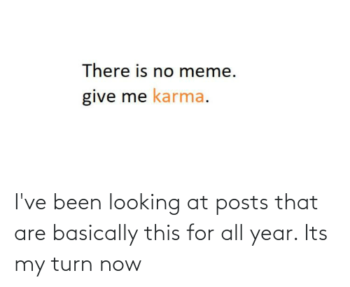 Basically: I've been looking at posts that are basically this for all year. Its my turn now