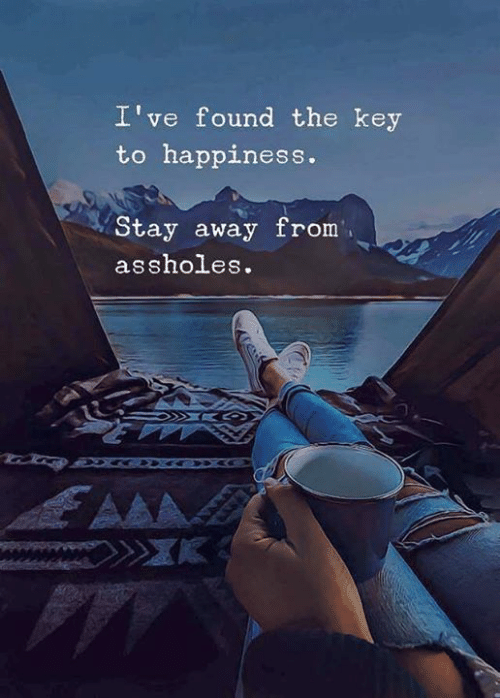 Happiness, Aaa, and Key: I've found the key  to happiness.  Stay away from  assholes.  AAA