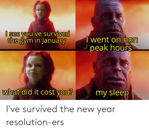New Year Resolution: I've survived the new year resolution-ers