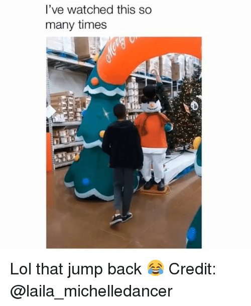 Lol, Memes, and Back: I've watched this so  many times Lol that jump back 😂 Credit: @laila_michelledancer