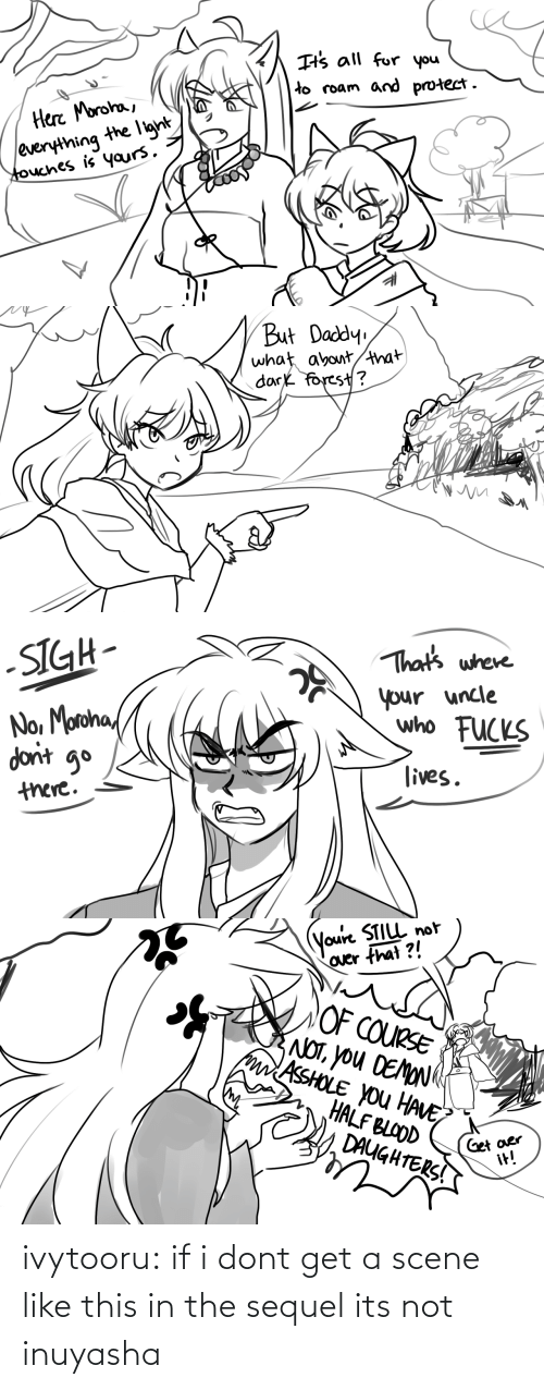 dont: ivytooru:  if i dont get a scene like this in the sequel its not inuyasha