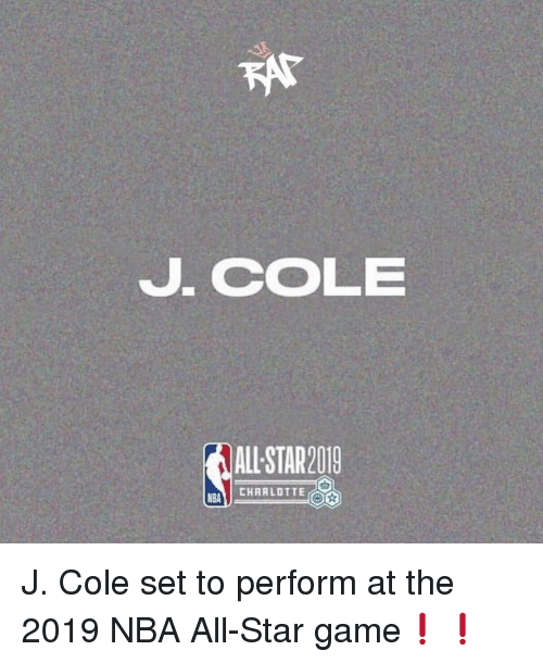 All Star, J. Cole, and Memes: J. CoLE  ALL STAR2019  CHARLOTTE  NBA J. Cole set to perform at the 2019 NBA All-Star game❗️❗️
