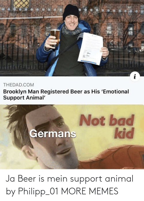 Beer: Ja Beer is mein support animal by Philipp_01 MORE MEMES