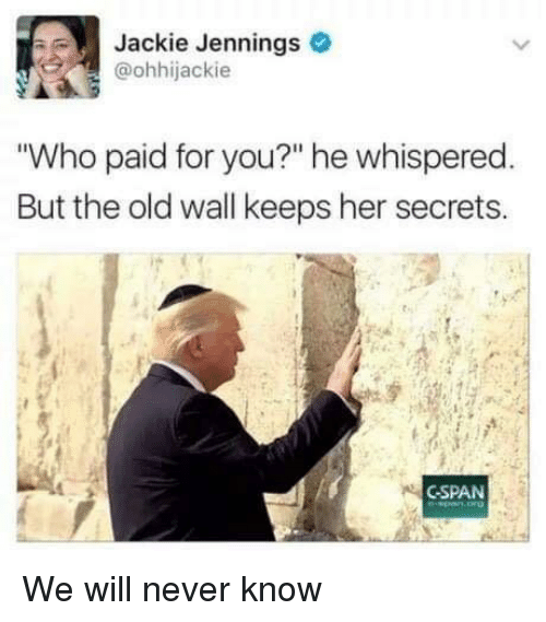 """cspan: Jackie Jennings  @ohhijackie  Who paid for you?"""" he whispered  But the old wall keeps her secrets.  CSPAN We will never know"""