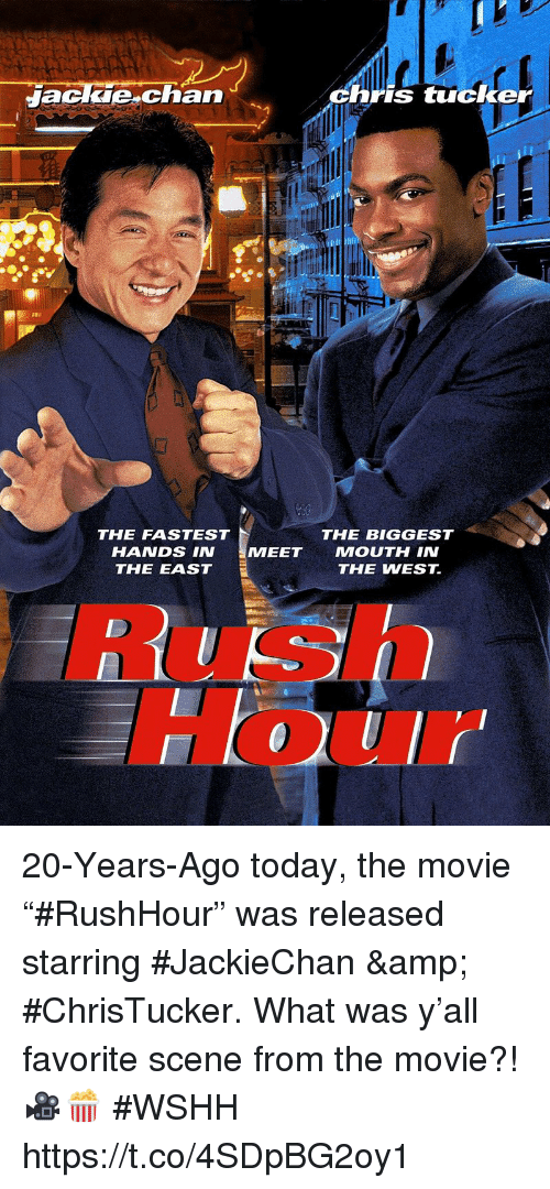 """Rush Hour, Wshh, and Movie: Jackle chan  hris tucker  THE FASTEST  HANDS IN  THE EAST  THE BIGGEST  MEE  T MOUTH IN  THE WEST.  Rush  Hour 20-Years-Ago today, the movie """"#RushHour"""" was released starring #JackieChan & #ChrisTucker.  What was y'all favorite scene from the movie?! 🎥🍿 #WSHH https://t.co/4SDpBG2oy1"""