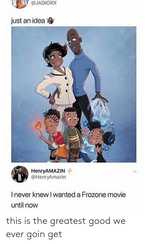 Goin: @JADIORX  just an idea  HenryAMAZIN  @HenryAmazin  Inever knew I wanted a Frozone movie  until now this is the greatest good we ever goin get