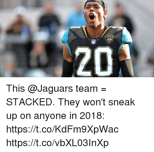 Memes, 🤖, and Jaguars: JAGS  203 This @Jaguars team = STACKED.  They won't sneak up on anyone in 2018: https://t.co/KdFm9XpWac https://t.co/vbXL03InXp