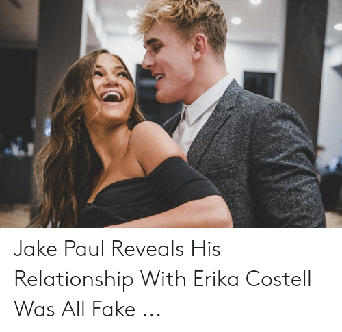 Erika Costell: Jake Paul Reveals His Relationship With Erika Costell Was All Fake ...