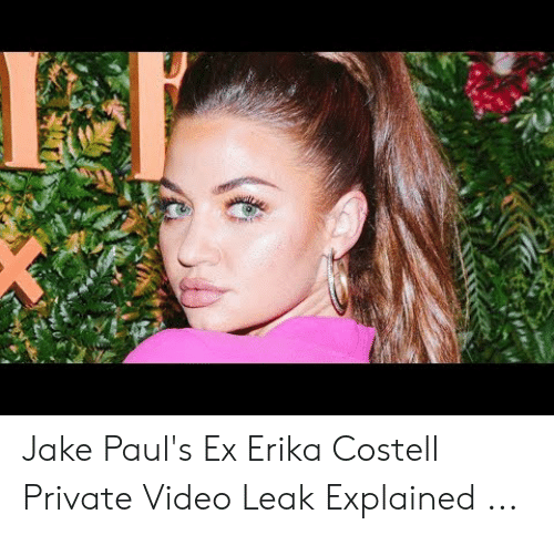 Erika Costell: Jake Paul's Ex Erika Costell Private Video Leak Explained ...