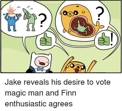 Finn, Magic, and Man: Jake reveals his desire to vote magic man and Finn enthusiastic agrees